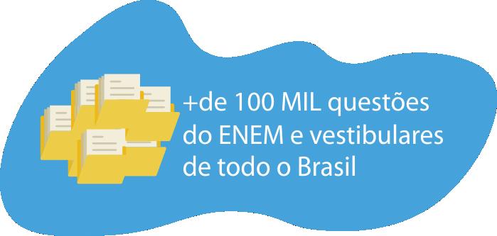+ de 100 MIL questões do ENEM e vestibulares de todo o Brasil