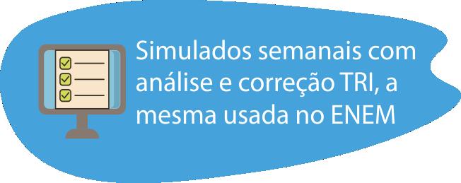 Simulados semanais com análise e correção TRI, a mesma usada no ENEM